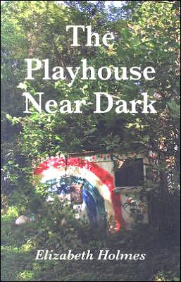 The Playhouse Near Dark