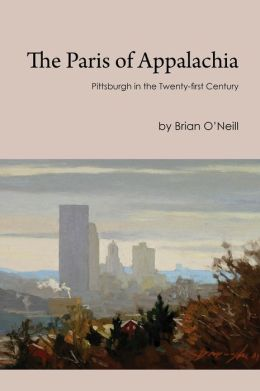The Paris of Appalachia: Pittsburgh in the Twenty-First Century