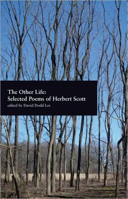 The Other Life: Selected Poems of Herbert Scott