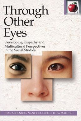 Through Other Eyes: Developing Empathy and Multicultural Perspectives in the Social Studies