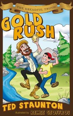 The Dreadful Truth: Gold Rush