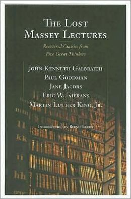 Lost Massey Lectures: Recovered Classics from Five Great Thinkers