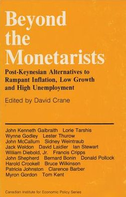Beyond the Monetarists: Post-Keynesian Alternatives to Rampant Inflation, Low Growth and High Unemployment