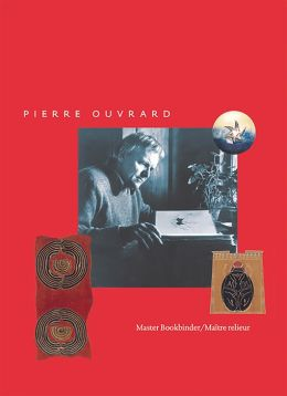 Pierre Ouvrard: Master Bookbinder/Maitre relieur