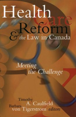 Health Care Reform and the Law in Canada: Meeting the Challenge