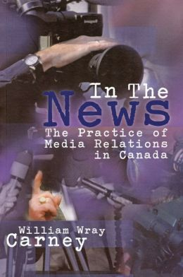 In the News: The Practice of Media Relations in Canada