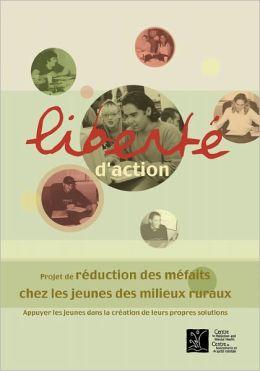 Libert D'Action: Projet de R Duction Des M Faits Chez Les Jeunes Des Milieux Ruraux