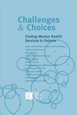 Challenges & Choices: Finding Mental Health Services in Ontario