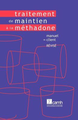Traitement de Maintien La M Thadone: Manuel Du Client (Version R VIS E)