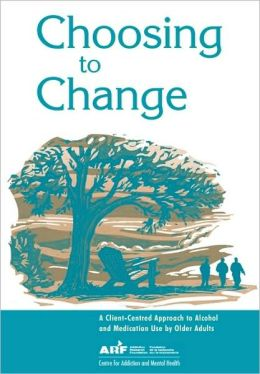 Choosing to Change: A Client-Centred Approach to Alcohol and Medication Use by Older Adults