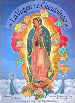 La Virgen de Guadalupe: Our Lady of Guadalupe, Spanish-Language Edition