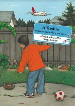Alfredito regresa volando a su casa (Alfredito Flies Home)