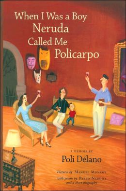 When I Was a Boy Neruda Called Me Policarpo