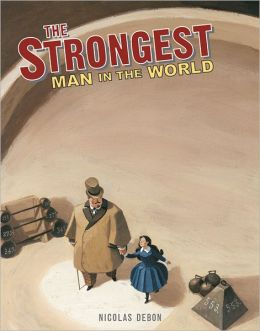 Strongest Man in the World: Louis Cyr