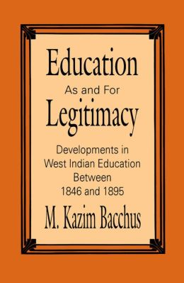 Education as and for Legitimacy: Developments in West Indian Education Between 1846 and 1895