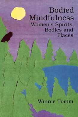 Bodied Mindfulness. Women's Spirits, Bodies And Places
