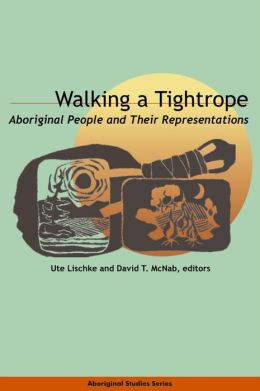Walking a Tightrope: Aboriginal People and Their Representations