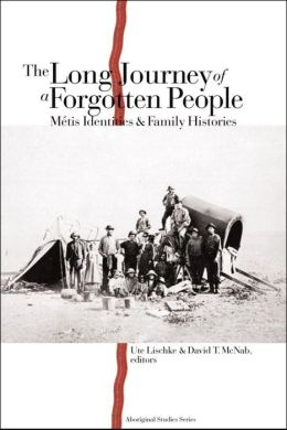 The Long Journey of a Forgotten People: Metis Identities and Family Histories