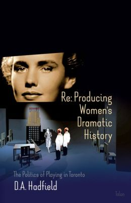 Re: Producing Women's Dramatic History