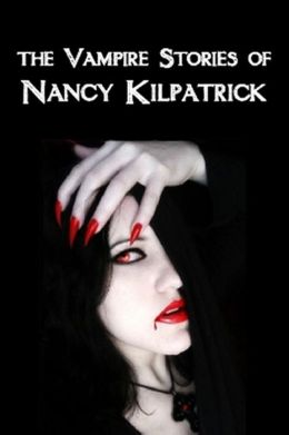 The Vampire Stories of Nancy Kilpatrick