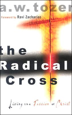 Radical Cross: Living the Passion of Christ