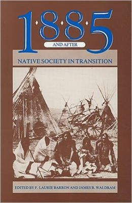 1885 and After: Native Society in Transition