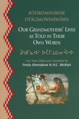 Our Grandmothers' Lives: As Told in Their Own Words