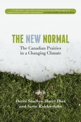 The The New Normal: The Canadian Prairies in a Changing Climate