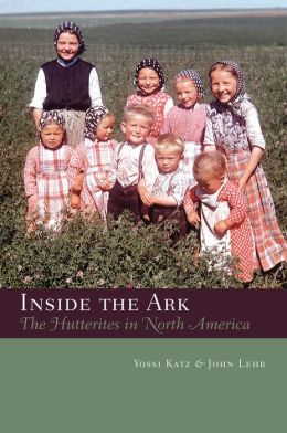 Inside the Ark: The Hutterites in Canada