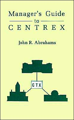 Managers' Guide To Centrex