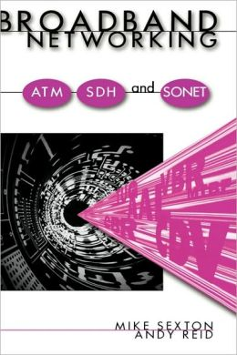 Broadband Networking Atm, Adh And Sonet