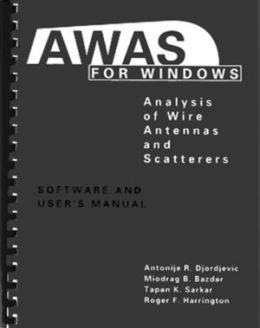 Awas for Windows: Analysis of Wire Antennas and Scatterers, Software and User's Manual