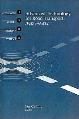 Advanced Technology for Road Transport: IVHS and ATT