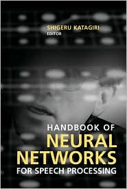 Handbook of Neural Networks for Speech Processing