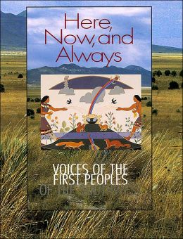 Here, Now, and Always: Voices of the First Peoples of the Southwest