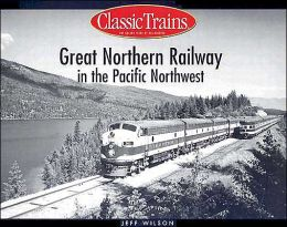 Great Northern Railway in the Pacific Northwest