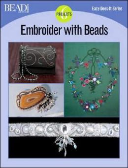 Embroider with Beads: 6 Projects