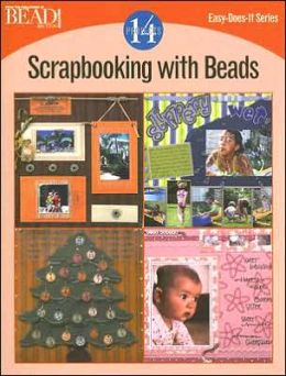 Scrapbooking with Beads: 14 Projects