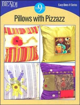 Pillows with Pizazz: 9 Projects