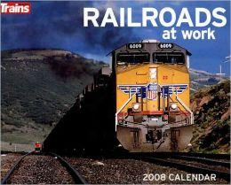 Railroads at Work 2008 Calendar