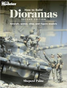 How to Build Dioramas, 2nd Edition (PagePerfect NOOK Book)