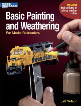Basic Painting and Weathering for Model Railroaders (PagePerfect NOOK Book)