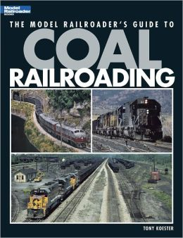 The Model Railroader's Guide to Coal Railroading (PagePerfect NOOK Book)