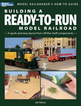 Building a Ready-To-Run Model Railroad (PagePerfect NOOK Book)