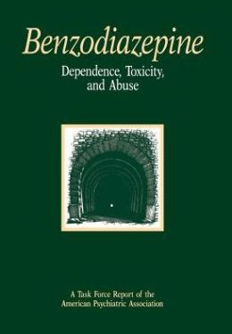 Benzodiazepine Dependence, Toxicity, and Abuse : A Task Force Report of the American Psychiatric Association