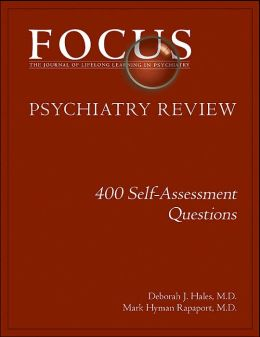 FOCUS Psychiatry Review: 400 Self-Assessment Questions