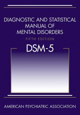 Diagnostic and Statistical Manual of Mental Disorders, 5th Edition (DSM-5)