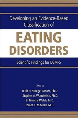 Developing an Evidence-Based Classification of Eating Disorders: Scientific Findings for DSM-5