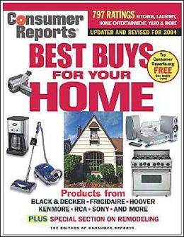 Consumer Reports: Best Buys for Your Home 2004