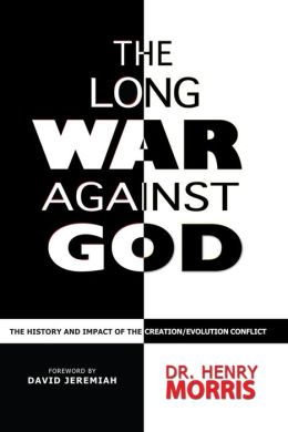 Long War against God: The History and Impact of the Creation/Evolution Conflict